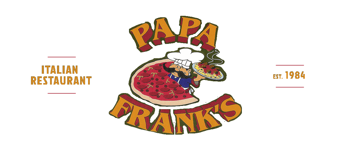 Papa Franks Italian Restaurant - Serving hearty Italian cuisine to our Winooki friends and neighbors since 1984.